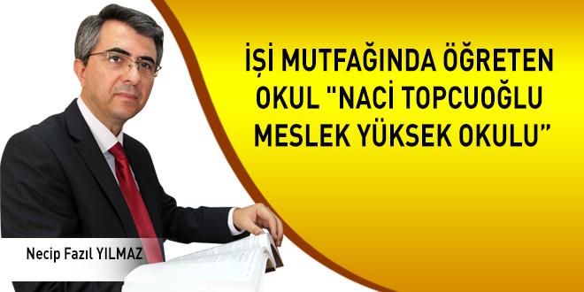 """Yılmaz, İşi mutfağında öğreten okul """"Naci Topcuoğlu Meslek Yüksek Okulu"""""""