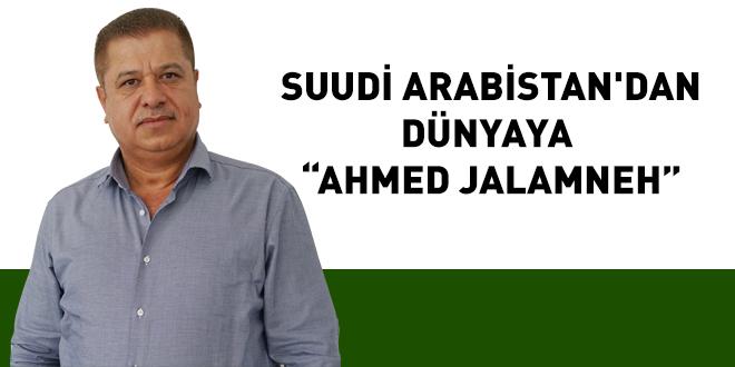 """SUUDİ ARABİSTAN'DAN DÜNYAYA """"AHMET JALAMNEH"""""""